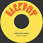 Johnny Clarke Greatest Love