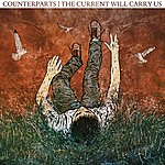 Counterparts The Current Will Carry Us