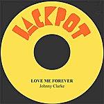 Johnny Clarke Love Me Forever