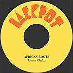 Johnny Clarke African Roots