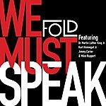 Fold We Must Speak