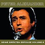Peter Alexander Seine Grossten Erfolge, Vol. 8
