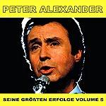 Peter Alexander Seine Grossten Erfolge, Vol. 5