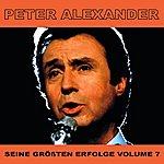 Peter Alexander Seine Grossten Erfolge, Vol. 7