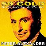 Peter Alexander Peter Alexander: 50's Gold