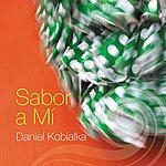 Daniel Kobialka Sabor A Mí
