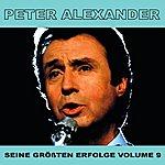 Peter Alexander Seine Grossten Erfolge, Vol. 9