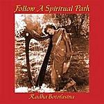 Radha Botofasina Follow A Spiritual Path
