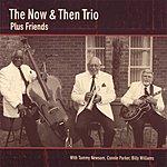 Now Then The Now & Then Trio Plus Friends