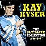 Kay Kyser The Ultimate Collection (1939-1947)