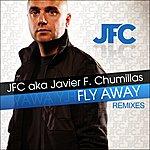 J.F.C. Fly Away Remixes 2011