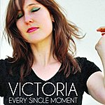 Victoria Every Single Moment
