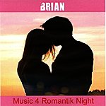 Brian Music 4 Romantik Night