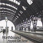Northbound Always On Time