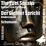 Robert Schumann The Poet Speaks , Der Dichter Spricht ( Scenes From Childhood , Kinderszenen ) (Feat. Falk Richter) - Single