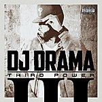 DJ Drama Third Power