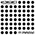 Carter The Unstoppable Sex Machine 101 Damnations (Bonus Edition)