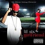 Lil' Six Girlfriend - Single