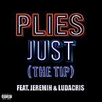 Plies Just (The Tip) [Feat. Jeremih & Ludacris]