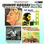 Johnny Hodges Three Classic Albums Plus (The Blues / In A Tender Mood / Johnny Hodges And His Strings Play The Prettiest Gershwin)(Digitally Remastered)