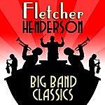 Fletcher Henderson Big Band Classics