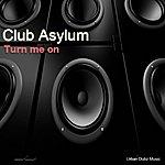 Club Asylum Turn Me On (Future Stepperz Mix) - Single