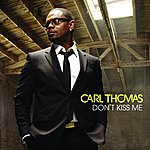 Carl Thomas Don't Kiss Me