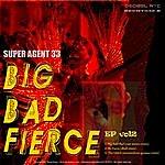 Super Agent 33 Big Bad And Fierce Ep (Part 2)