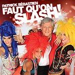 Patrick Sébastien Faut Qu'on Slash!