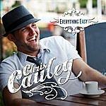 Chris Cauley Everything Easy - Single