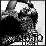 Mojo I Can't