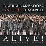 Darrell McFadden & The Disciples Alive! (20th Anniversary Concert)