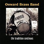 Onward Brass Band Onward Brass Band--The Tradition Continues