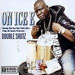 On Ice E Double Shotz