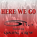 Olio Here We Go Featuring Young Crew