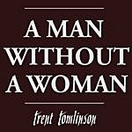 Trent Tomlinson A Man Without A Woman