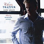 Chris Trapper Gone Again (Feat. The Wolverine Jazz Band)