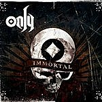 Only Immortal