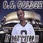 O.G. Goldee It Don't Stop!!!