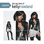 Cover Art: Playlist: The Very Best Of Kelly Rowland