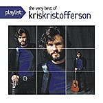 Kris Kristofferson Playlist: The Very Best Of Kris Kristofferson