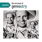 Gene Autry Playlist: The Very Best Of Gene Autry