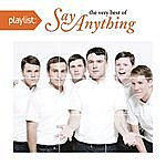 Say Anything Playlist: The Very Best Of Say Anything