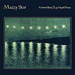 Mazzy Star Common Burn - Single