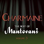 Mantovani & His Orchestra Charmaine - The Best Of Mantovani Vol 3