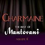 Mantovani & His Orchestra Charmaine - The Best Of Mantovani Vol 4