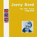 Jerry Reed Nrc: Jerry Reed, The Nrc Years, 1958-1960