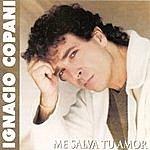 Ignacio Copani Me Salva Tu Amor