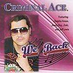 Criminal ACE We Back!