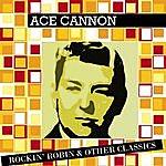 Ace Cannon Cannon, Ace Rockin Robin
